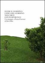 Oltre il giardino. L'idea di giardino nell'arte contemporanea. Omaggio a Pietro Porcinai