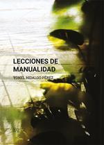 Lecciones de manualidad. Yonel Hidalgo Pérez. Ediz. spagnola e inglese
