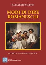 Modi di dire romaneschi. Un libro «pe' nun morisse de pizzichi»