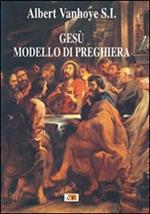 Gesù modello di preghiera