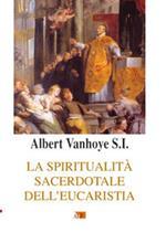 La spiritualità sacerdotale dell'eucarestia