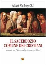 Il sacerdozio comune dei cristiani. Secondo San Pietro e nella lettera agli Ebrei