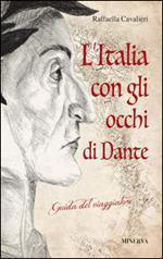 L' Italia con gli occhi di Dante. Guida del viaggiatore