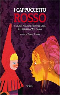 I Cappuccetto Rosso - Charles Perrault,Jacob Grimm,Wilhelm Grimm - copertina