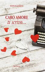 Caro amore, ti scrivo...