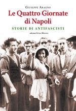 Le quattro giornate di Napoli. Storie di antifascisti