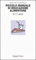 Piccolo manuale di educazione alimentare. Da 6 a 11 anni