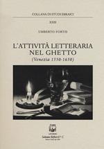L' attività letteraria nel ghetto. Venezia (1550-1650)