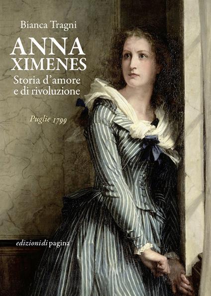 Anna Ximenes. Storia d'amore e di rivoluzione - Bianca Tragni - ebook
