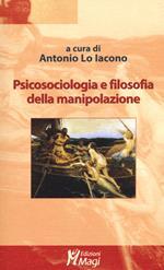 Psicosociologia e filosofia della manipolazione