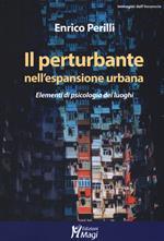 Il perturbante nell'espansione urbana. Elementi di psicologia dei luoghi