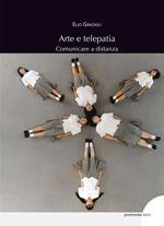 Arte e telepatia. Comunicare a distanza