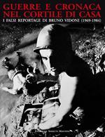 Guerre e cronaca nel cortile di casa. I falsi reportage di Bruno Vidoni (1969-1984)