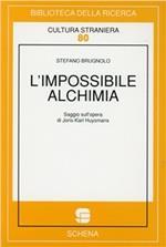 L' impossibile alchimia. Saggio sull'opera di Joris-Karl Huysmans