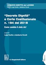 «Decreto dignità»e Corte Costituzionale n. 194 del 2018. Come cambia il «Jobs act»