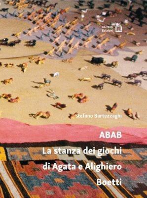 ABAB. La stanza dei giochi di Agata e Alighiero Boetti - Stefano Bartezzaghi - copertina