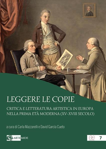 Leggere le copie. Critica e letteratura artistica in Europa nella prima età moderna (XV-XVIII secolo) - copertina