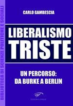 Liberalismo triste. Un percorso: da Burke a Berlin