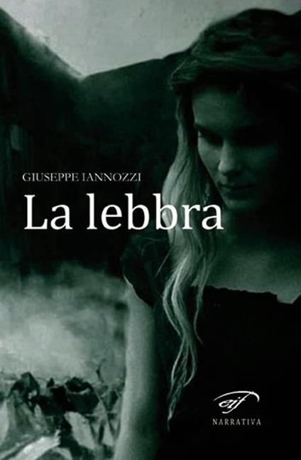 La lebbra - Giuseppe Iannozzi - copertina