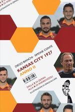 Kansas City 1927. Anno II. Dalla Z di Zeman alla A di Andreazzoli