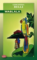 Waslala. Memoriale dal futuro