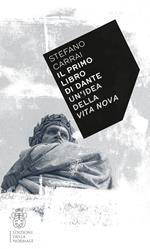 Il primo libro di Dante. Un'idea della «Vita nova»