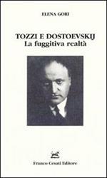 Tozzi e Dostoevskij. La fuggitiva realtà