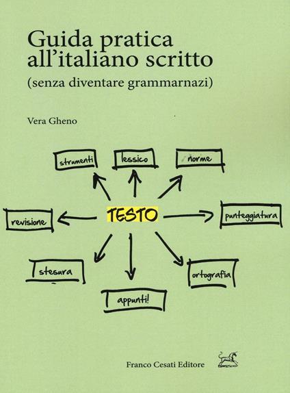 Guida pratica all'italiano scritto (senza diventare grammarnazi) - Vera Gheno - copertina