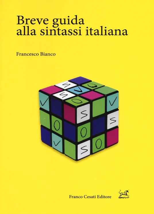 Breve guida alla sintassi italiana - Francesco Bianco - copertina