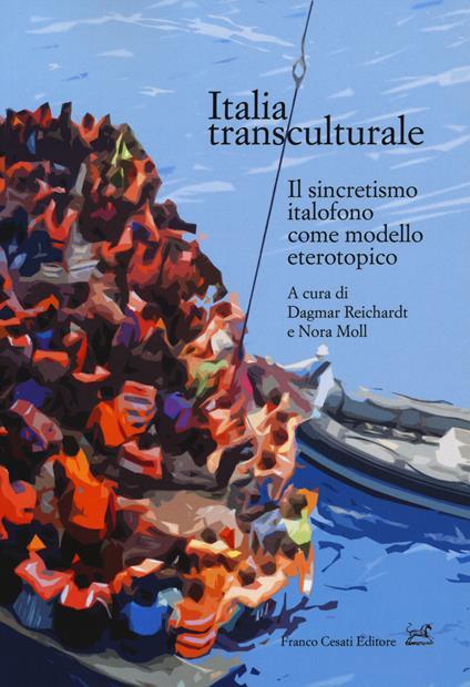 Italia transculturale. Il sincretismo italofono come modello eterotopico - copertina