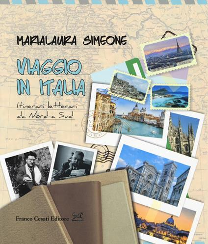 Viaggio in Italia. Itinerari letterari da Nord a Sud - Marialaura Simeone - copertina
