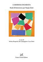 L' amorosa inchiesta. Studi di letteratura per Sergio Zatti