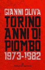 Torino anni di piombo (1973-1982)