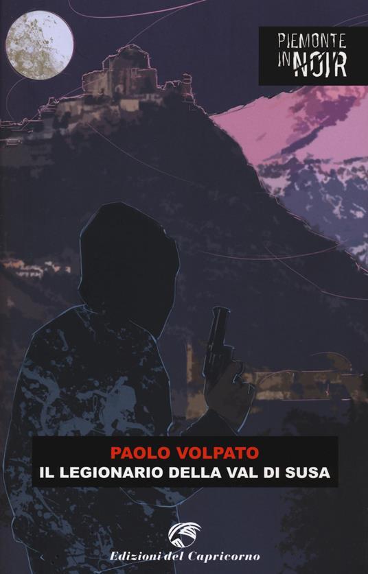 Il legionario della val di Susa - Paolo Volpato - copertina