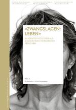 «Zwangslagenleben». Biografien von ehemals administrativ versorgten personen