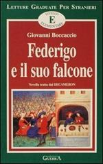 Federigo e il suo falcone. Novella tratta dal Decameron. Livello elementare