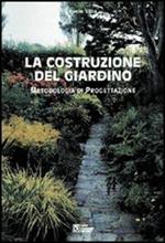 La costruzione del giardino. Metodologia di progettazione