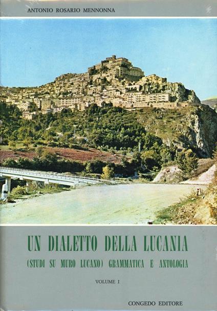 Un dialetto della Lucania. Studi su Muro Lucano - Antonio R. Mennonna - copertina