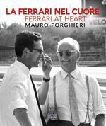 La Ferrari nel cuore. Mauro Forghieri. Ediz. italiana e inglese