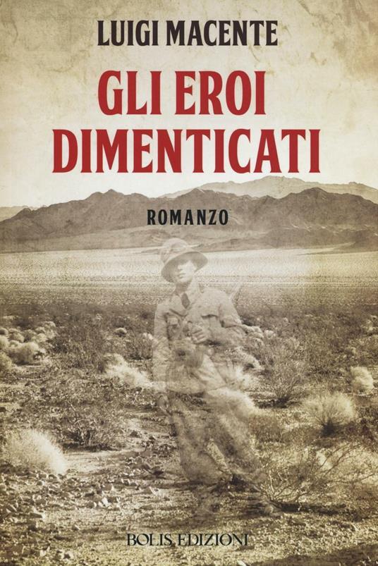 Gli eroi dimenticati - Luigi Macente - copertina