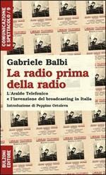 La radio prima della radio. L'araldo telefonico e l'invenzione del broadcasting in Italia