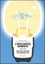 L' intelligenza numerica. Vol. 3: Abilità cognitive e metacognitive nella costruzione della conoscenza numerica dagli 8 agli 11 anni.