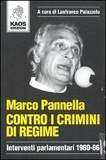 Contro i crimini di regime. Interventi parlamentari 1980-86