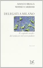 Delegati a Milano. Il «capitale sociale» del sindacato nel cuore padano