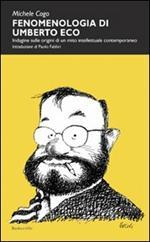 Fenomenologia di Umberto Eco. Indagine sulle origini di un mito intellettuale contemporaneo
