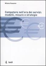 Competere nell'era dei servizi: modelli, misure e strategie