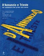 D'Annunzio e Trieste. Nel centenario del primo volo aereo. Catalogo della mostra