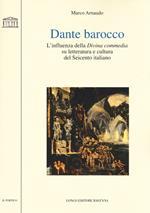 Dante barocco. L'influenza della Divina Commedia su letteratura e cultura del Seicento italiano