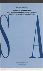 Thomas Jefferson e la scommessa dell'autogoverno