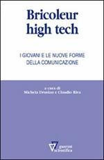 Bricoleur high tech. I giovani e le nuove forme della comunicazione
